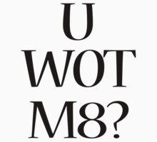 U WOT M8 by LittleSwanny