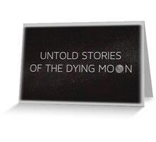 Dying Moon Greeting Card