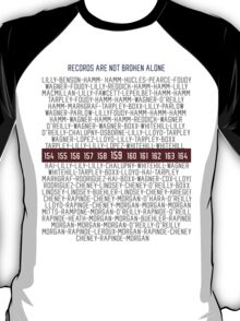 Records Are Not Broken Alone T-Shirt
