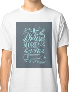Draw more say less, badge Classic T-Shirt