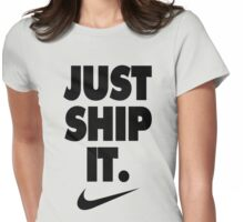 Just Ship It | Black version Womens Fitted T-Shirt