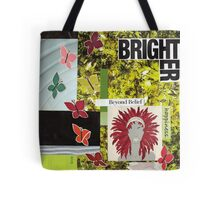 Happiness Beyond Belief. (Brighter Encore) Tote Bag