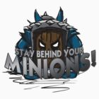 Stay behind your minions! (Blue Edition) by chaosblare