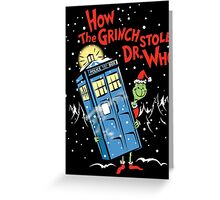 How the Grinch Stole Dr Who (on Dark) Greeting Card