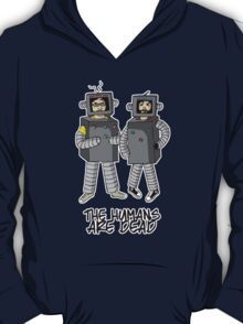 The Humans are dead. T-Shirt