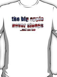 The Big Apple nevers sleeps T-Shirt
