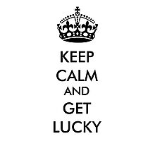 keep calm get lucky Photographic Print