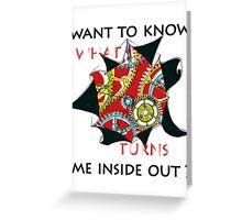 Want to know me inside out? (1) - Mechanism Greeting Card
