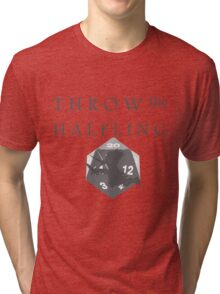 """""""THROW THE HALFLING!"""" -Dungeons and Dragons- Tri-blend T-Shirt"""