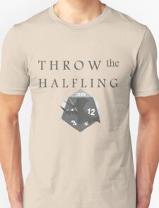 """""""THROW THE HALFLING!"""" -Dungeons and Dragons- Unisex T-Shirt"""