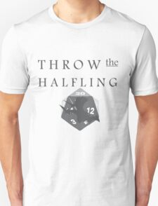 """""""THROW THE HALFLING!"""" -Dungeons and Dragons- T-Shirt"""