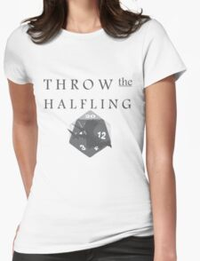 """THROW THE HALFLING!"" -Dungeons and Dragons- Womens Fitted T-Shirt"