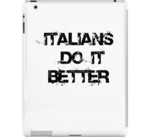 Italians do it better iPad Case/Skin