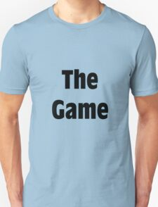 The Game! Shirt T-Shirt