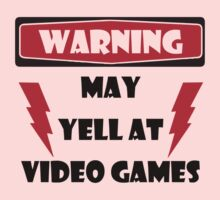 Warning may yell at video games Kids Clothes