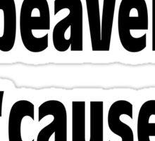 Are you a Beaver? Sticker