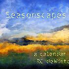 Seasonscapes by RC deWinter