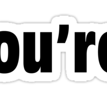 You're* Shirt Sticker