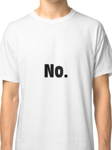 No. Shirt Classic T-Shirt