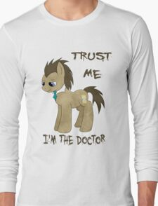 I'm The Doctor (MLP) Long Sleeve T-Shirt