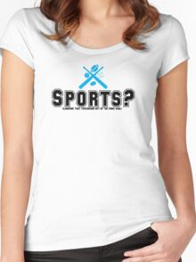 Sports? Women's Fitted Scoop T-Shirt