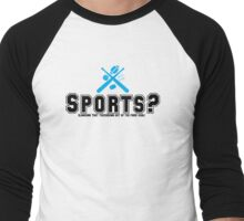 Sports? Men's Baseball ¾ T-Shirt