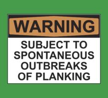WARNING: SUBJECT TO SPONTANEOUS OUTBREAKS OF PLANKING Kids Tee