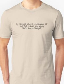 My therapist says I'm a compulsive liar and that I should stop saying that i have a therapist. T-Shirt