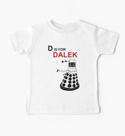 D is for DALEK Baby Tee