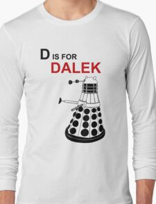 D is for DALEK Long Sleeve T-Shirt