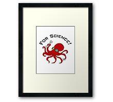 FOR SCIENCE! Framed Print
