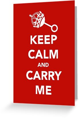 Keep Calm and Carry Me by sweetolive