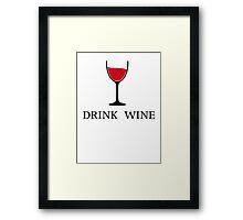 Drink Wine Framed Print