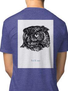 Awkward Owl - Hold Me Tri-blend T-Shirt