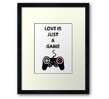 Love is just a Game Framed Print