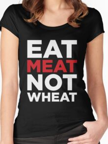 EAT MEAT NOT WHEAT (REVERSE) Women's Fitted Scoop T-Shirt