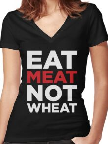EAT MEAT NOT WHEAT (REVERSE) Women's Fitted V-Neck T-Shirt
