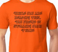 While You Are Reading This Unisex T-Shirt
