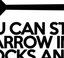 You can stick an arrow in my buttocks anytime Sticker