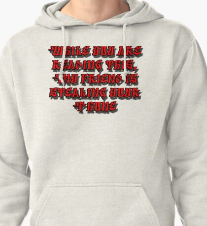 While You Are Reading This Pullover Hoodie