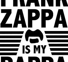 Frank Zappa - Is My Pappa by Alexofthelions
