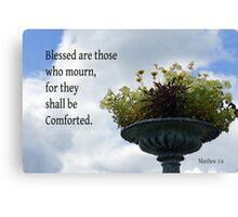 Shall be Comforted ~ Matthew 5:4 Canvas Print