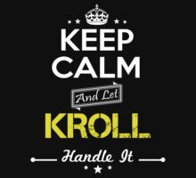 KROLL KEEP CLAM AND LET  HANDLE IT - T Shirt, Hoodie, Hoodies, Year, Birthday by oaoatm