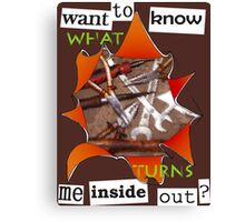 Want to know me inside out? (2) - Workaholic Canvas Print