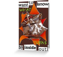 Want to know me inside out? (2) - Workaholic Greeting Card