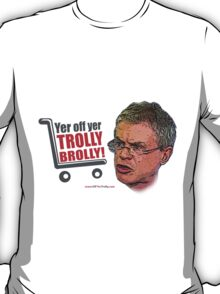 Brolly Off His Trolly T-Shirt
