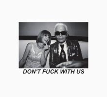 "Anna Wintour & Karl Lagerfeld ""Don't Fuck With Us"" Shirt by pablacito"