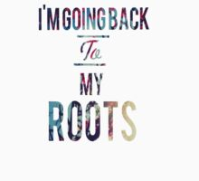 Im going back to my roots by yogreen