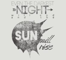 even the darkest night will end and the sun will rise - light version by valrossdisaster