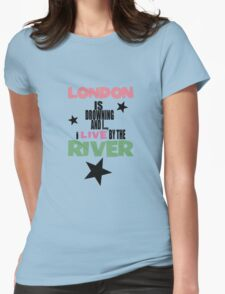 I live by the river (blue star edition) Womens Fitted T-Shirt